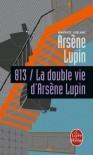 813 / La double vie d'Arsène Lupin  - Maurice Leblanc