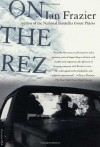 On the Rez - Ian Frazier