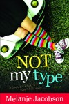 Not My Type: A Single Girl's Guide to Doing It All Wrong - Melanie Jacobson