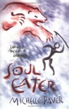 Soul Eater: Chronicles of Ancient Darkness book 3 (Chronicles Of Ancient Darkness) - Michelle Paver
