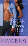 Break Every Rule: A Falcon Novel - Francis Ray