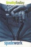 Spadework: A Novel - Timothy Findley