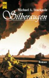 Silberauge - Michael A. Stackpole, Reinhold H. Mai