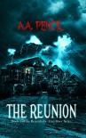 The Reunion: Book 1 of the Beneath the Trap Door Series - A.A. Pencil