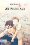 Una tata per Nate (Italian Edition) - Lisa Worrall