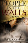 People in the Walls: The Complete Four Book Series - T. A. Crosbarn