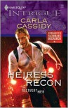 Heiress Recon (Harlequin Intrigue Series #1140) - Carla Cassidy