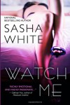 Watch Me - Sasha White