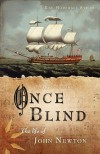 Once Blind: The Life of John Newton - Kay Marshall Strom