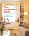 The Apartment Book: Smart Decorating for Spaces Large and Small - Carol Spier