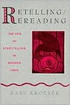 Retelling / Rereading: The Fate of Storytelling in Modern Times - Karl Kroeber