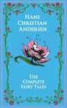 Hans Christian Andersen: The Complete Fairy Tales (Leather-bound Classics) - Hans Christian Andersen