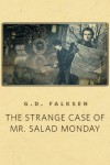 The Strange Case of Mr. Salad Monday: A Tor.Com Original - G.D. Falksen