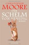 Der Schelm von Venedig: Roman - Christopher Moore