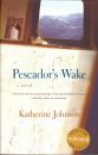 Pescador's Wake - Katherine Johnson
