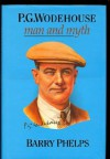 P. G. Wodehouse: Man and Myth - Barry Phelps