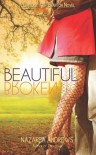 Beautiful Broken (University of Branton) (Volume 2) - Nazarea Andrews