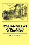 Italian Villas and Their Gardens - Edith Wharton