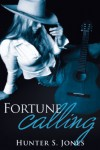 Fortune Calling: The Story of Dallas Fortune. (The Fortune Series) - Hunter S. Jones