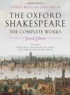 The Oxford Shakespeare: The Complete Works - William Shakespeare, Gary Taylor, Stanley Wells