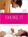 Faking It  - Cora Carmack, Emma Galvin & Dan Bittner