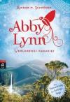 Abby Lynn: Verlorenes Paradies - Rainer M. Schröder