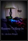 Reasons to Sleep In - Jacleen Hengst