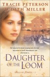 Daughter of the Loom  - Tracie Peterson, Judith McCoy Miller