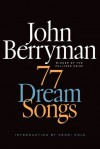 77 Dream Songs: Poems - John Berryman, Daniel Swift, Henri Cole