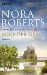 Wege der Liebe: O'Dwyer 3 - Roman - Nora Roberts