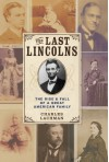 The Last Lincolns: The Rise & Fall of a Great American Family - Charles Lachman