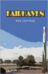 Fairhaven - Ken Coffman