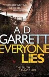 Everyone Lies - A.D. Garrett