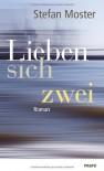 Lieben Sich Zwei: Roman - Stefan Moster