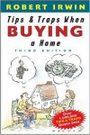 Tips and Traps When Buying a Home - Robert  Irwin