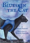 Blueskin the Cat - Daniel Nanavati, Sepulveda Gabriela