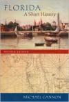 Florida: A Short History - Michael Gannon