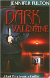 Dark Valentine - Jennifer Fulton
