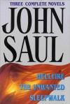 John Saul: Hellfire, The Unwanted, Sleepwalk - John Saul