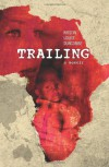 Trailing: A Memoir - Kristin Louise Duncombe