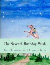 The Seventh Birthday Wish, Second Edition - Bruce E. Arrington, Florence Jayne