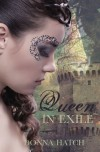 Queen in Exile - Donna Hatch