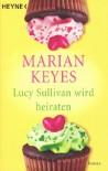 Lucy Sullivan wird heiraten. - Marian Keyes