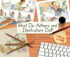 What Do Authors and Illustrators Do? (Two Books in One) - Eileen Christelow