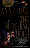 The Witching Hour (Lives of the Mayfair Witches) [Paperback] [1991] 1st Ballantine Ed. Anne Rice - Anne Rice