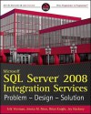 Microsoft SQL Server 2008 Integration Services: Problem, Design, Solution - Erik Veerman, Jessica M. Moss, Brian  Knight