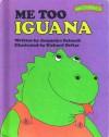 Me Too, Iguana - Jacquelyn Reinach