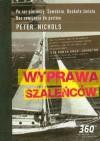Wyprawa szaleńców - Peter Nichols