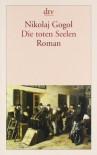 Die Toten Seelen - Nikolai Gogol, Fred Ottow