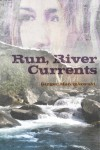 Run, River Currents - Ginger Marcinkowski